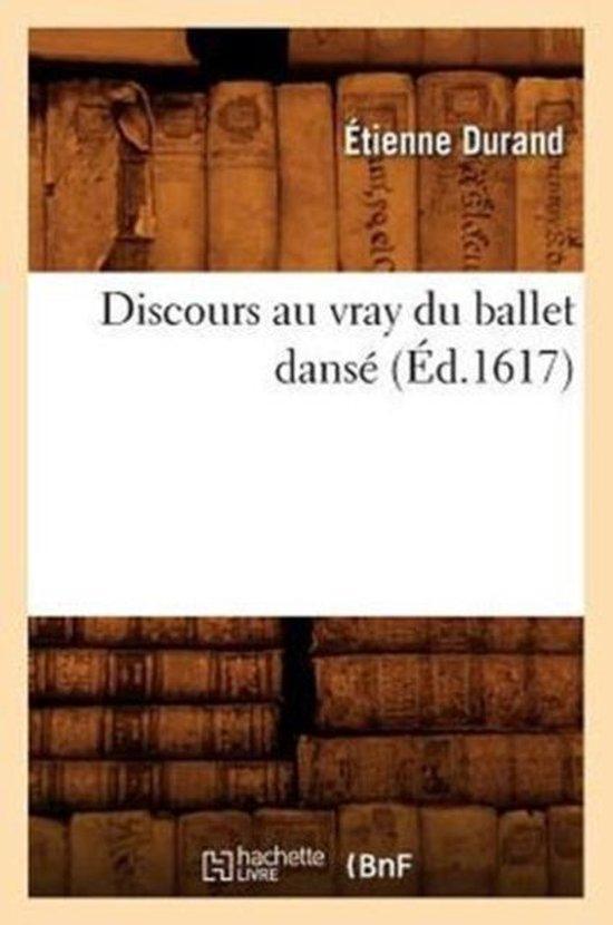 Discours au vray du ballet danse (Ed.1617)