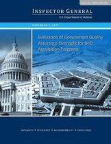 Evaluation of Government Quality Assurance Oversight for Dod Acquisition Programs