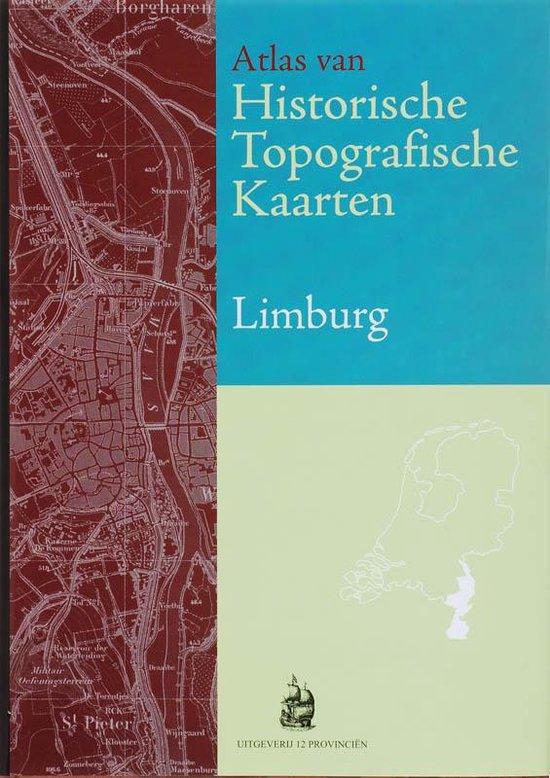 Atlas van historische topografische kaarten Limburg - Marcel Kuiper |