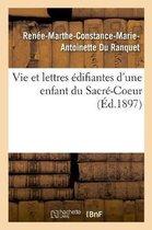 Vie et lettres edifiantes d'une enfant du Sacre-Coeur