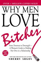 Boek cover Why Men Love Bitches van Sherry Argov (Onbekend)