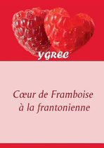 Coeur de Framboise a la frantonienne