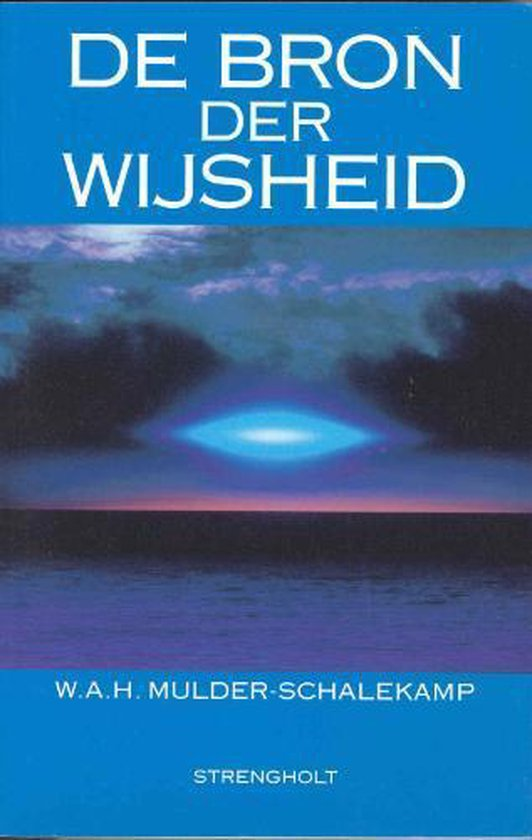 De bron der wijsheid - W.A.H. Mulder-Schalekamp | Readingchampions.org.uk