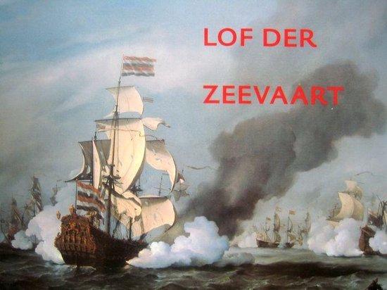 Lof der zeevaart : de Hollandse zeeschilders van de 17e eeuw. - W.J. Hogestijn  