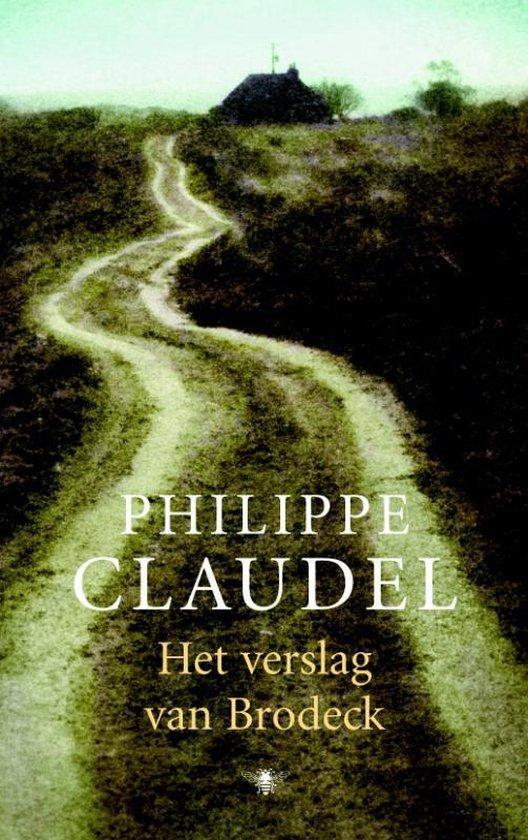 Het Verslag Van Brodeck - Philippe Claudel |