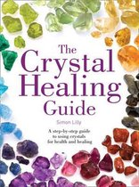 The Crystal Healing Guide