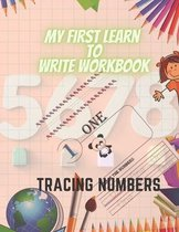 my first learn to write workbook - Tracing Numbers