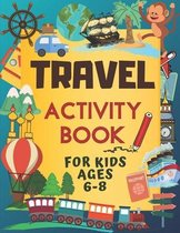 Travel Activity Book For Kids Ages 6-8