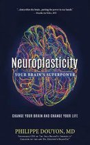 Neuroplasticity: Your Brain's Superpower