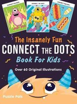 The Insanely Fun Connect The Dots Book For Kids