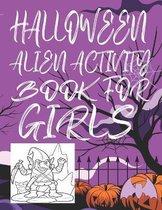 Halloween Alien Activity Book for Girls