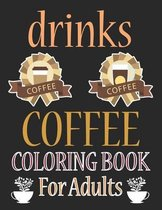 Drinks Coloring Book For Adults