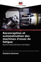 Reconception et automatisation des machines d'essai de fatigue