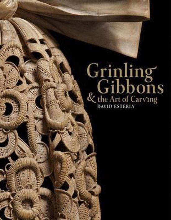 Boek cover Grinling Gibbons and the Art of Carving van David Esterly (Hardcover)