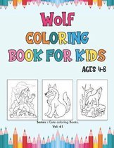 Wolf Coloring Book for Kids Ages 4-8.
