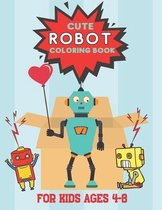 Cute Robot Coloring Book For Kids Ages 4-8
