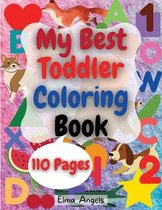 My Best Toddler Coloring Book: Amazing Coloring Books Activity for Kids, Fun with Numbers, Letters, Shapes, Animals, Fruits and Vegetables, Workbook