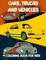 Cars, Trucks and Vehicles Coloring Book For Kids