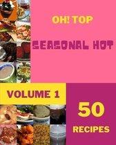 Oh! Top 50 Seasonal Hot Recipes Volume 1