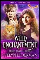 Wild Enchantment: Eden's Dragon-Book Two