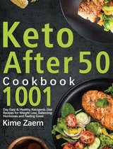 Keto After 50 Cookbook: 1001-Day Easy & Healthy Ketogenic Diet Recipes for Weight Loss, Balancing Hormones and Feeling Great