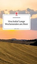 Viva Italia! Lange Wochenenden am Meer. Life is a Story - story.one