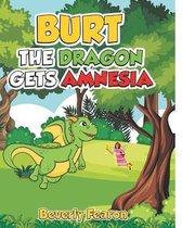 Burt the Dragon gets Amnesia