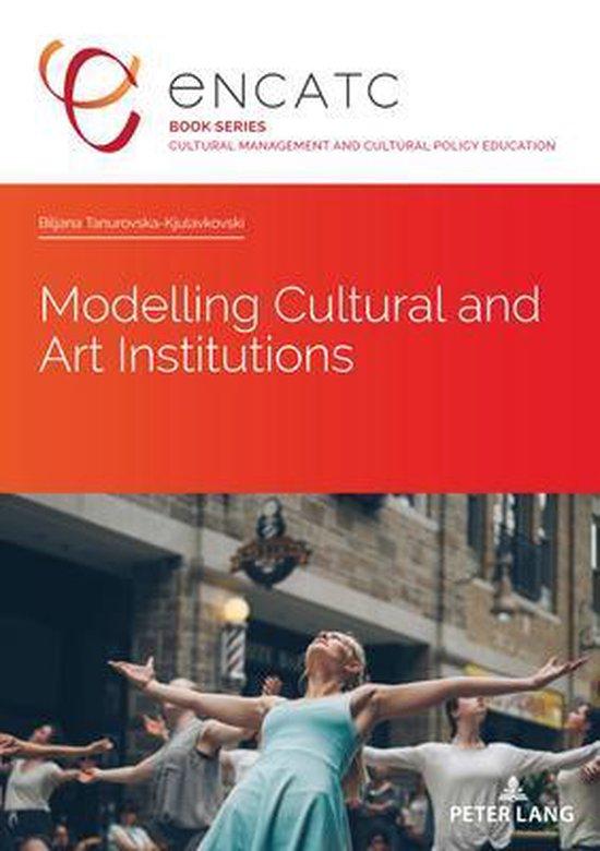 Boek cover Modelling Cultural and Art Institutions van Biljana Tanurovska-Kjulavkovski (Paperback)