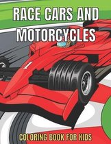 Race Cars and Motorcycles Coloring Book For Kids
