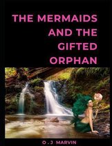 Mermaids and the Gifted Orphan