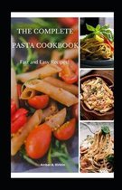 The Complete Pasta Cookbook: Fast & Easy Recipes!