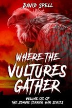 Where the Vultures Gather