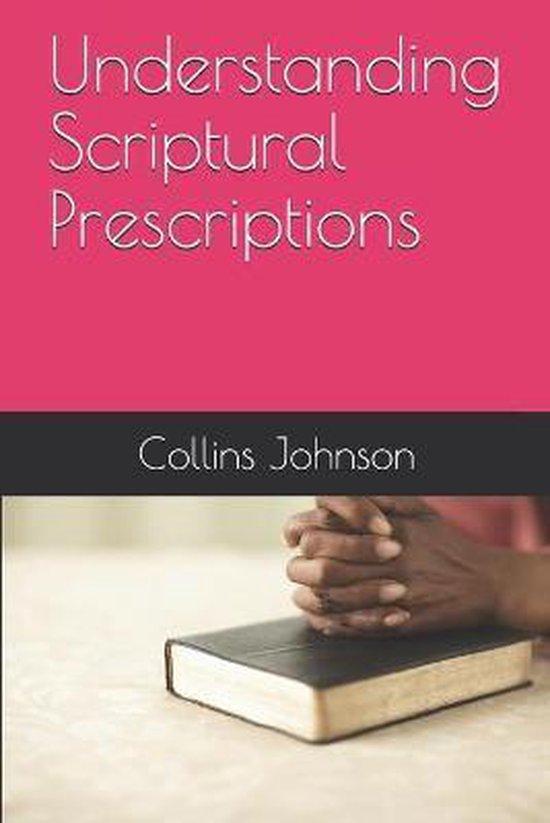 Understanding Scriptural Prescriptions