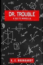 Dr. Trouble
