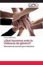 ?Que hacemos ante la violencia de genero?