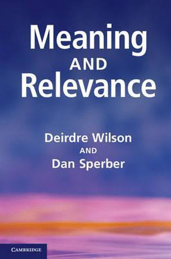 Boek cover Meaning and Relevance van Deirdre Wilson (Hardcover)