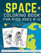 Space Coloring Book For Kids ages Ages 8-12