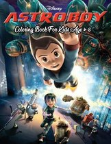 Astro Boy Coloring Book For Kids Age 4-8