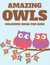 Amazing Owls Coloring Book For Kids