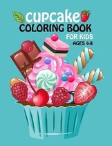 Cupcake Coloring Book For Kids Ages 4-8
