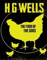 The Food of the Gods (Annotated)