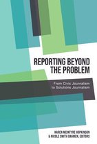 Reporting Beyond the Problem