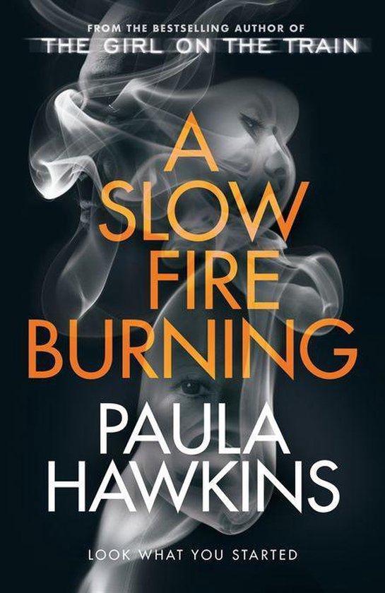 Boek cover A Slow Fire Burning van Paula Hawkins (Onbekend)