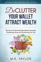 Declutter Your Wallet Attract Wealth