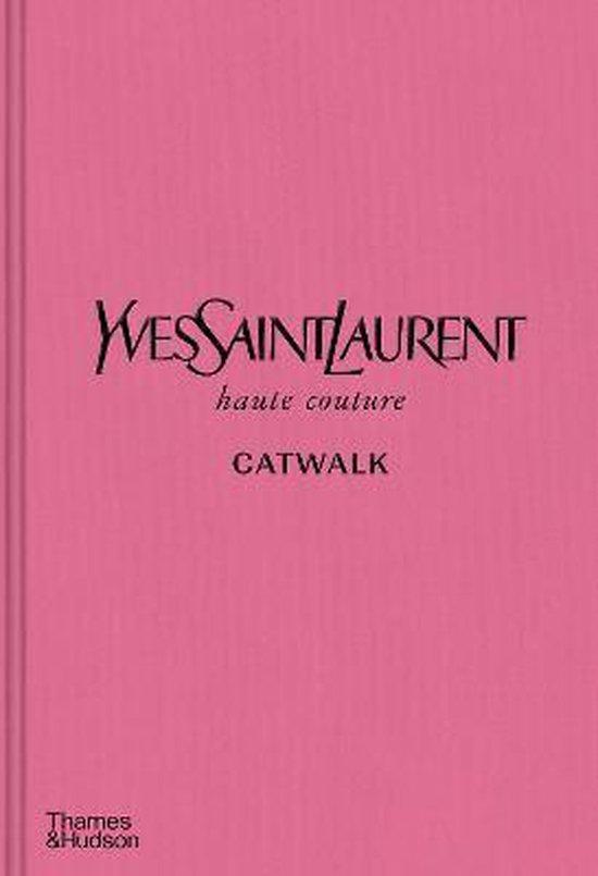 Boek cover Yves Saint Laurent Catwalk van Olivier Flaviano (Hardcover)