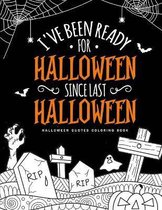 I've Been Ready for Halloween Since Last Halloween