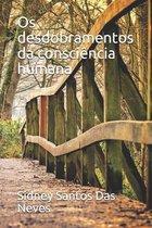 Os desdobramentos da consciencia humana