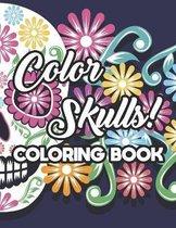 Color Skulls! Coloring Book