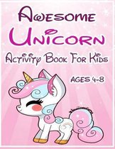 Awesome Unicorn Activity Book For Kids - Ages 4-8