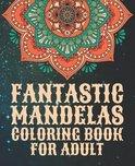 Fantastic Mandelas Coloring Book for Adult
